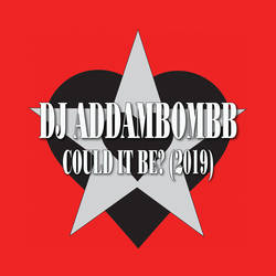 dj addambombb - Could It Be? (2019)