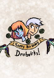 Happy Birthday, Drob! by canberries