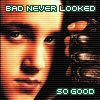 ::Never Looked So Good:: by no-means-of-escape