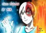 Shoto Todoroki - Cool and Hot by kelviewong