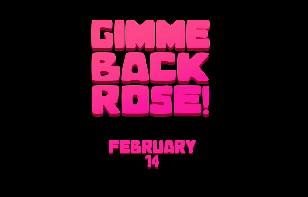 GIMME BACK ROSE! by NYAAAAAAMAN