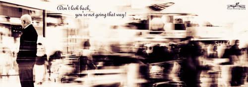 Dont Look Back by YASERGRAFIX