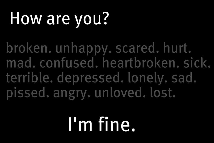 Top 5 lies that girls tell: 1) I'm fine. 2) I'm not ...  |Im Fine Tumblr Girl