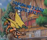 Naruto - Dragon Style by StraysInTraining