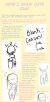 HOW I DRAW CUTE CRAP PART ONE
