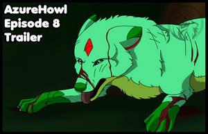 AzureHowl episode 8 TRAILER by AzureHowlShilach