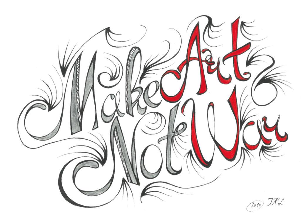 Make art not war by JKL-Designs