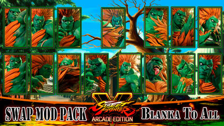 [SWAP MOD] BLANKA TO ALL THE DEFAULT CHARACTERS by DanteSDT
