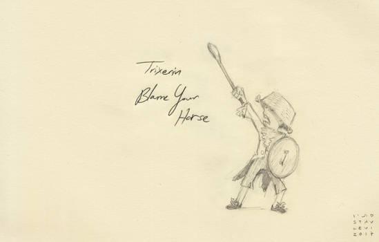 Trixters#11 - Blame Your Horse