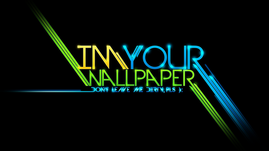 I am your wallpaper by ChemistFlow on DeviantArt