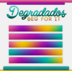 +DEGRADADOS: |Beg For It| by CAMI-CURLES-EDITIONS