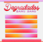 +DEGRADADOS: |Bang Bang|