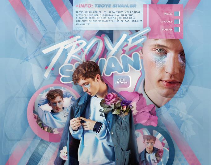 +EDICION: Fools | Troye Sivan by CAMI-CURLES-EDITIONS