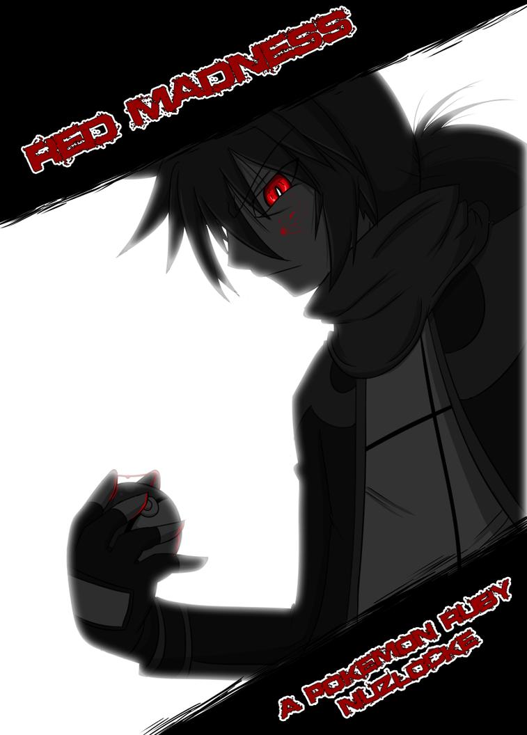 Red Madness - Ruby Nuzlocke Arc 2 by Mad-Revolution