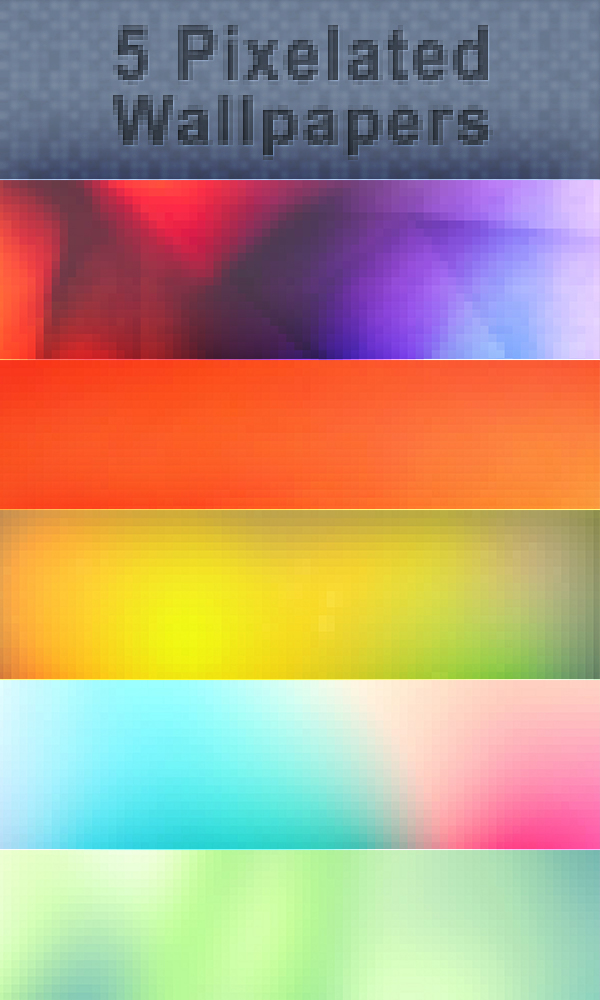 5  Pixelated Wallpapers by 8168055