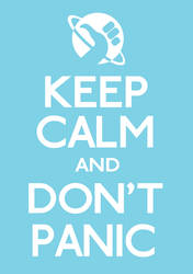 Keep Calm and Don't Panic by ERRRskate151