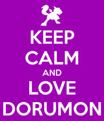 Keep calm and love dorumon