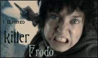 I Claimed - Killer Frodo by FallenFrodo