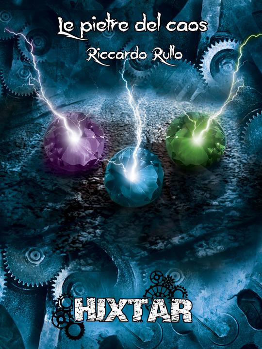 Hixtar: Le pietre del caos by shiprock
