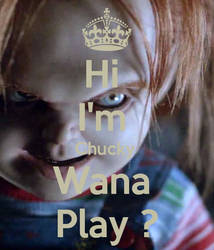 Hi im-chucky wana-play by EP200002