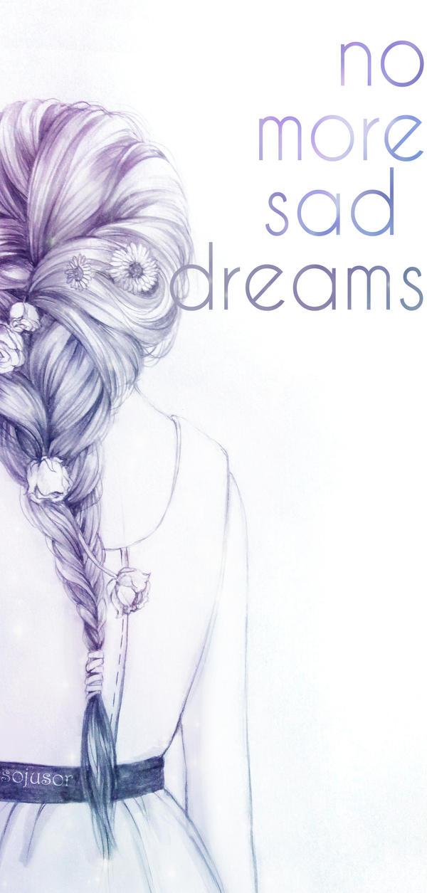 no more sad dreams. by nhienan