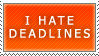 I Hate Deadlines by tune4jack