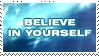 Believe In Yourself by ZeKRoBzS