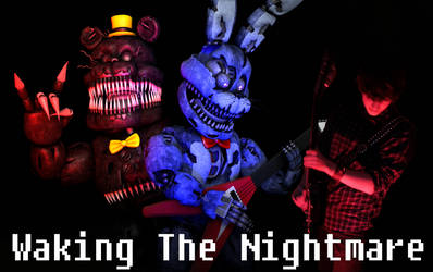 Waking The Nightmare - Original FNaF 4 HD Song
