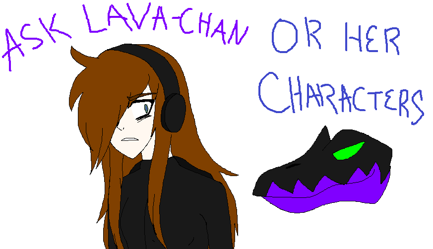 Ask Lava-Chan Or Her Characters :D by LavaSpinosaurus