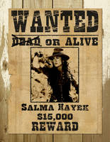 Wanted Poster Salma Hayek by zeke-ulrich