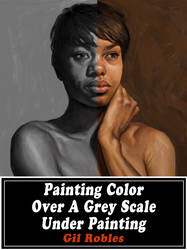 Painting-Color-Over-A-Grey-Scale-Under-Painting by grobles63