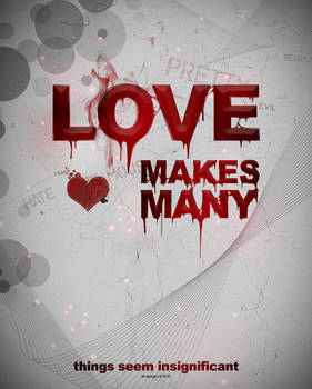 love makes many..