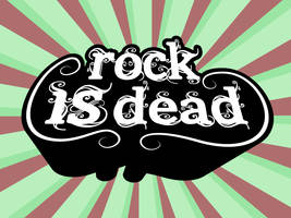 Rock is Dead by stntoulouse