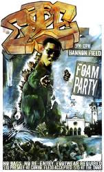 Foam Party: Bobby Delzilla