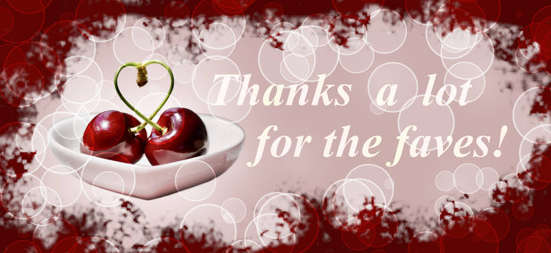 Thanks a lot for the faves. Cherries 1