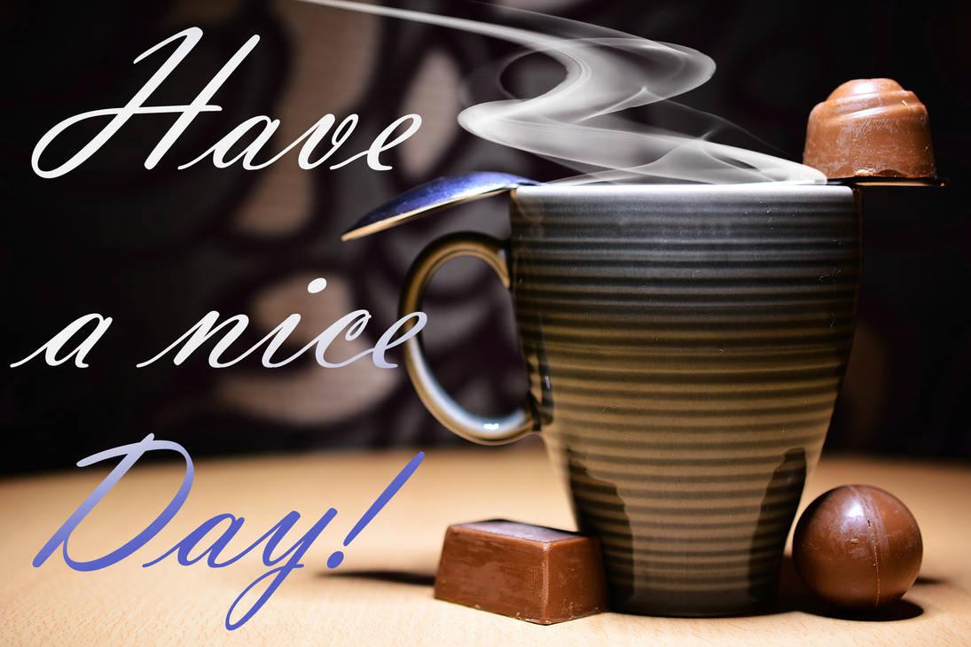 Have a nice Day! Coffee mug and chocolate