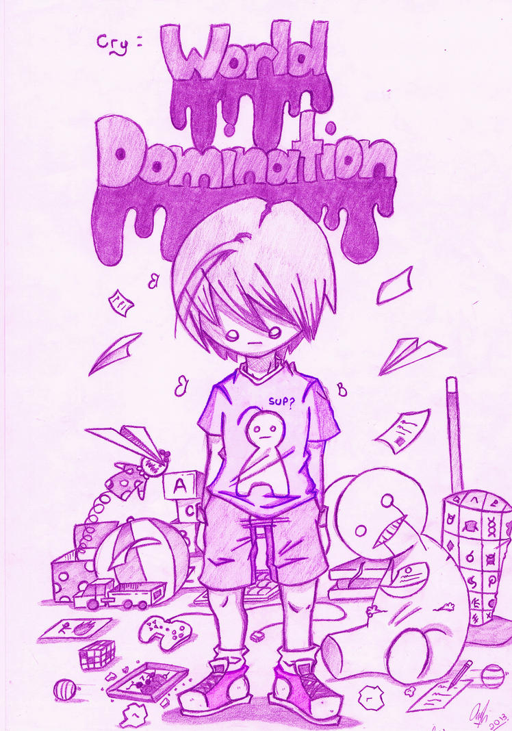 Cry:world Domination by AnsDraw