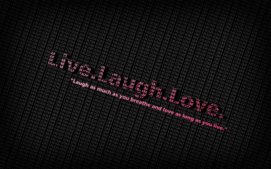 Live Laugh Love Wallpaper Desktop Background : Live Laugh Love Wallpapers by aznnerd09 on DeviantArt
