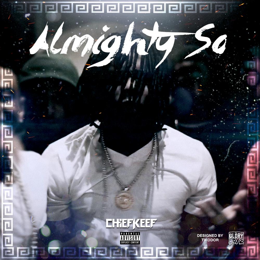 Chief Keef - Almighty So (Mixtape) Cover by Tikodor on ...