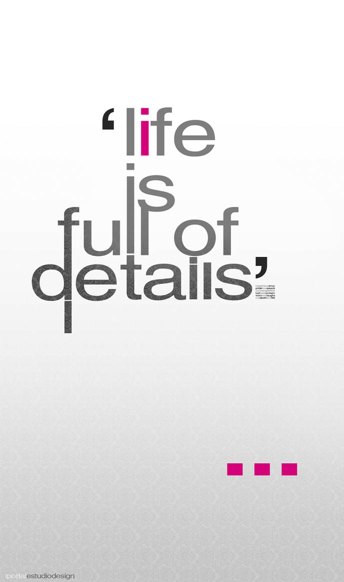 - life is full of details - by LPORTAL