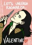 Let's unleash Ragnarok, Valentine.