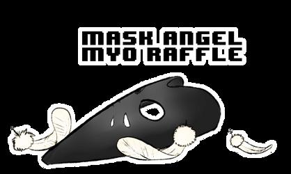 Masked Angel MYO raffle - [CLOSED