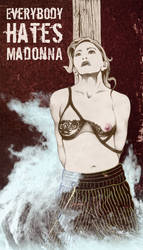 Everybody Hates Madonna by NotTheRedBaron