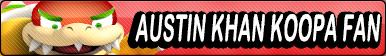 Austin Khan Koopa Fan button