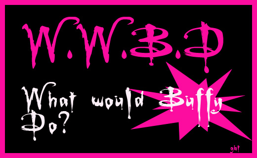 What Would Buffy Do by graphicdesignbytara