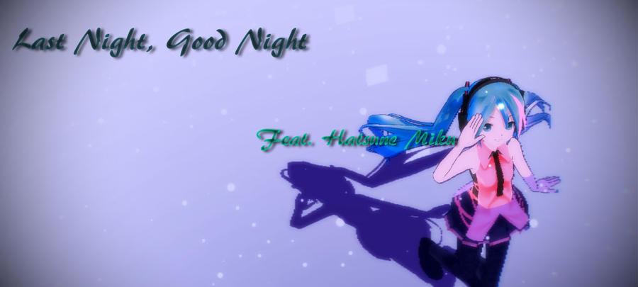 Hatsune Miku: Last Night, Good Night by julietUchiha1165