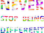 Never Stop Being Different Print