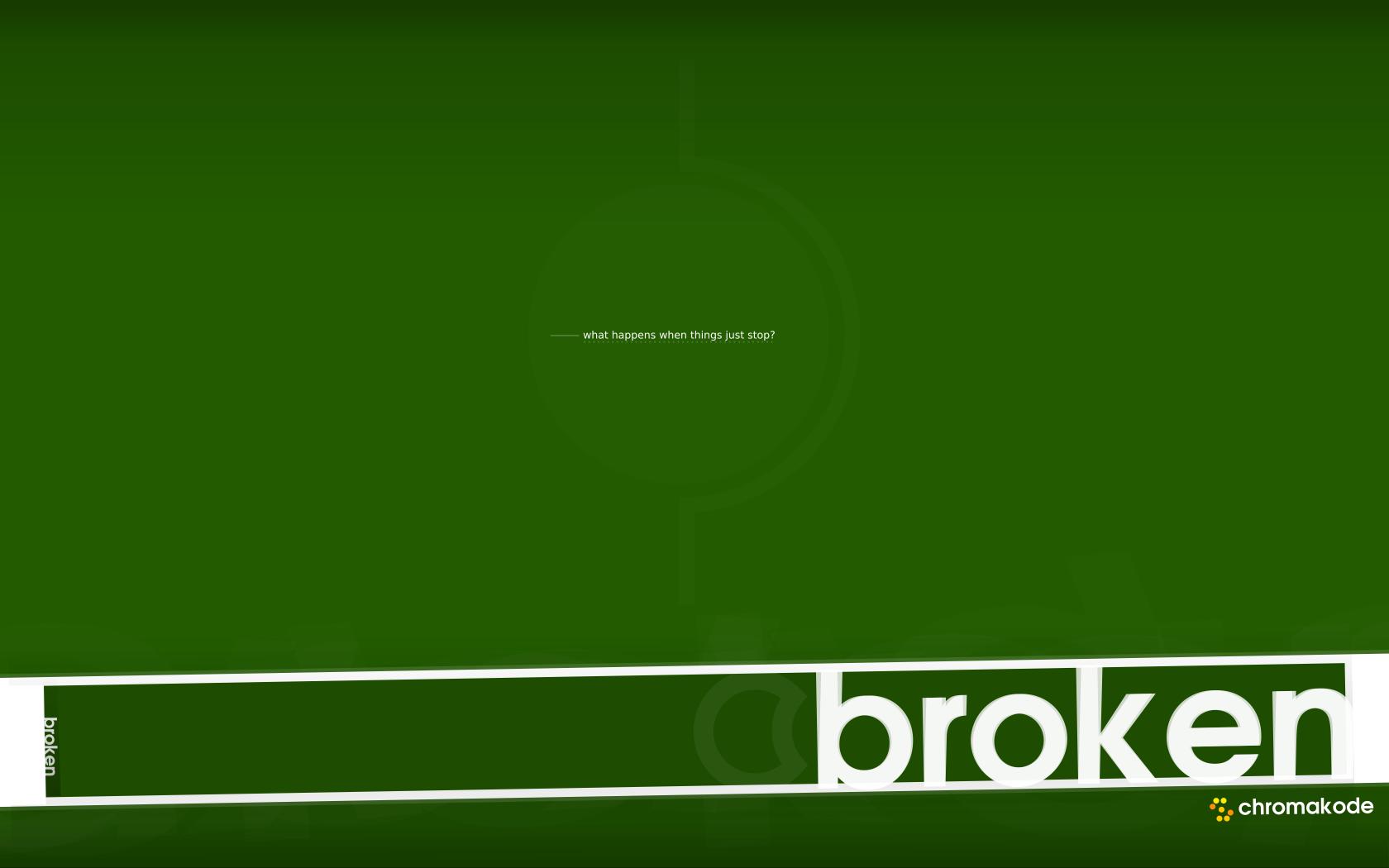 Broken - Widescreen by Chromakode