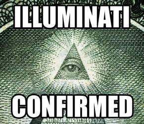 ILLUMINATI CONFIRMED !!!!!!! by Lord-Iluvatar