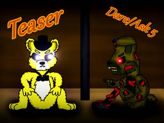 Teaser - Dare/Ask5